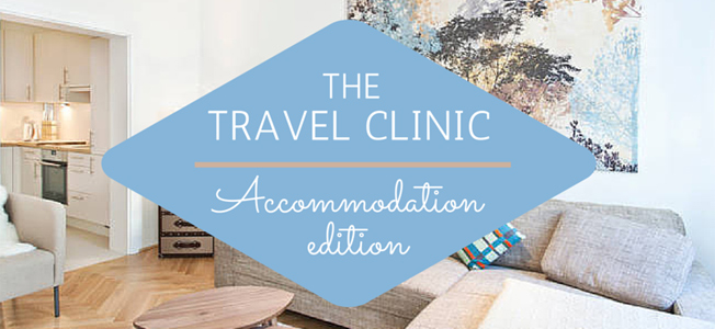 Travel clinic: Accommodation edition